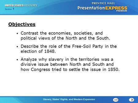 Chapter 25 Section 1 The Cold War Begins Section 1 Slavery, States' Rights, and Western Expansion Contrast the economies, societies, and political views.