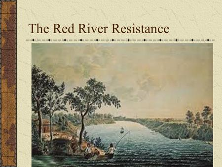 The Red River Resistance