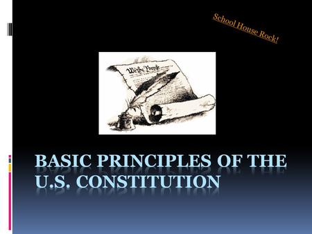 Basic Principles of the U.S. Constitution