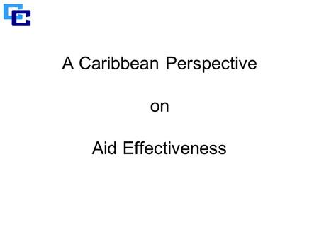 A Caribbean Perspective on Aid Effectiveness. Caribbean Community (CARICOM) consists of 15 Member States:  Antigua and Barbuda, The Bahamas, Barbados,
