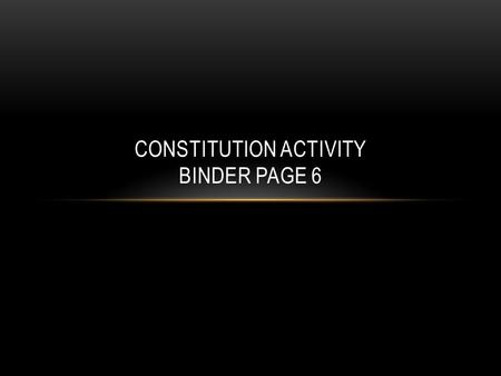 Constitution Activity binder page 6