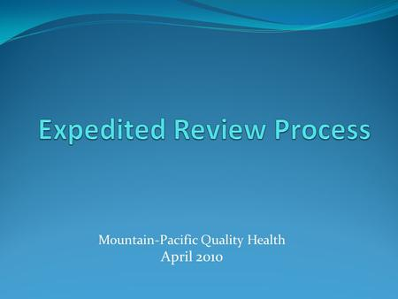 Mountain-Pacific Quality Health April 2010. Benefits Improvement and Protection Act (BIPA) §521 Federal Register, Friday, November 26, 2004 42 CFR 405.1200-1206.
