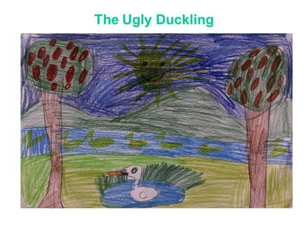 The Ugly Duckling      .