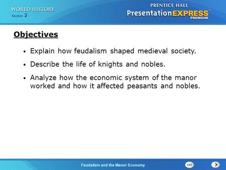 Objectives Explain how feudalism shaped medieval society.