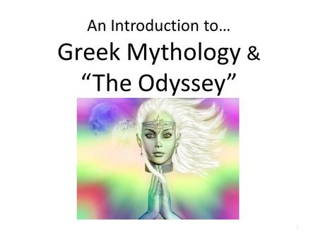 "An Introduction to… Greek Mythology & ""The Odyssey"" 1."