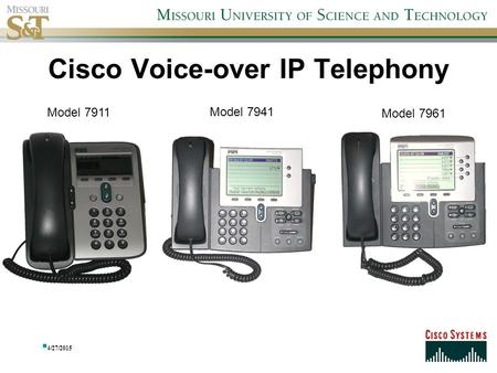 Cisco Voice-over IP Telephony 4/27/2015 Model 7911 Model 7941 Model 7961.