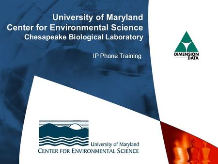 University of Maryland Center for Environmental Science Chesapeake Biological Laboratory IP Phone Training.