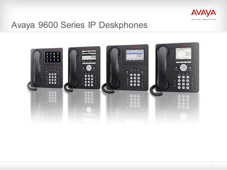 Avaya 9600 Series IP Deskphones. Key Topics AVAYA CONFIDENTIAL Provided under a Non Disclosure Agreement 2 © Avaya Inc. 2010. All rights reserved. Business.