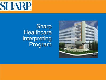 Sharp Healthcare Interpreting Program. agenda 2 » Overview » SIGNS » Education » Web Site.