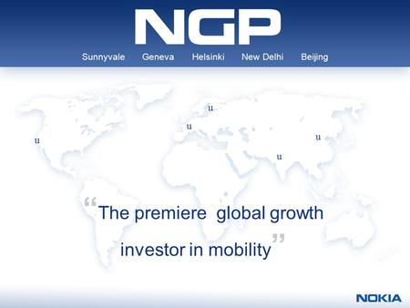 "Sunnyvale Geneva Helsinki New <strong>Delhi</strong> Beijing "" The premiere global growth investor in mobility "" u u u u u."