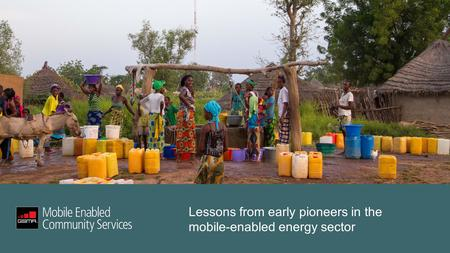 Lessons from early pioneers in the mobile-enabled energy sector.