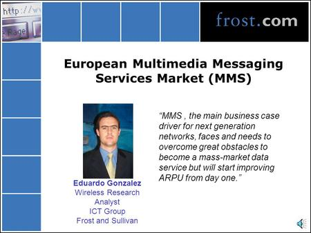 "European Multimedia Messaging Services Market (MMS) ""MMS, the main business case driver for next generation networks, faces and needs to overcome great."