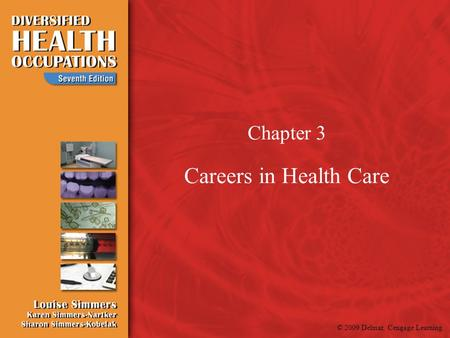 Chapter 3 Careers in Health Care.