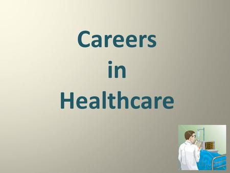 Careers in Healthcare.