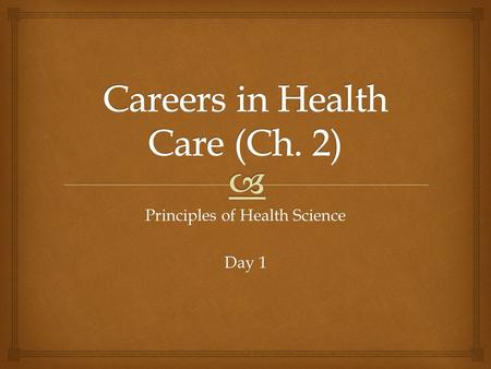"Principles of Health Science Day 1   Name the 4 levels of educational degrees a person can receive.  What do you think of when you hear the term ""Health."