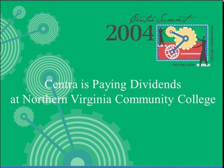 Centra is Paying Dividends at Northern Virginia Community College.