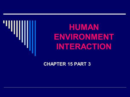 HUMAN ENVIRONMENT INTERACTION CHAPTER 15 PART 3 THE ARAL SEA.