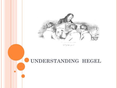 UNDERSTANDING HEGEL. The essential reality of nature is not separate self contained and complete in itself, so that the human mind can study it objectively.