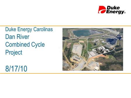 Duke Energy Carolinas Dan River Combined Cycle Project 8/17/10 For Vogt Power, my best estimate is 214 shipments (rail, truck, LTL, and small parcel- UPS.