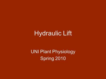 Hydraulic Lift UNI Plant Physiology Spring 2010. Observations I  Shallow roots Deep and shallow.