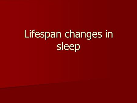 Lifespan changes in sleep. 1. EEG (Electro-encephalograph) This is used to measure electrical activity in the brain This is used to measure electrical.