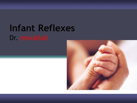Infant Reflexes Dr. movallali