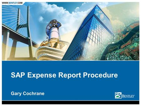 Gary Cochrane SAP Expense Report Procedure. SAP Procedure Overview New Report −Create New Report »Fill out standard fields (date, purpose, destination,