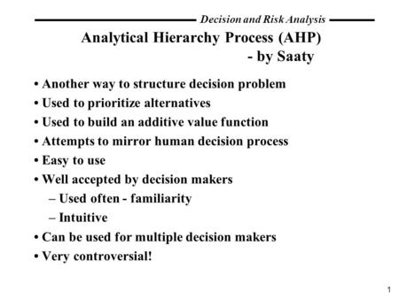 Analytical Hierarchy Process (AHP) - by Saaty