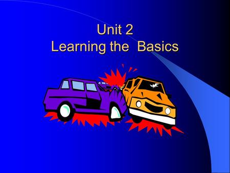 Unit 2 Learning the Basics