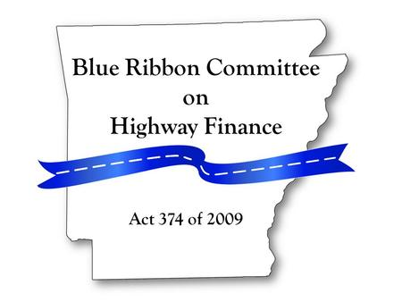 Blue Ribbon Committee on Highway Finance Act 374 of 2009.