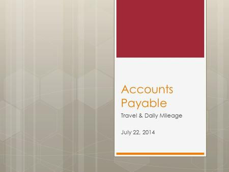 Accounts Payable Travel & Daily Mileage July 22, 2014.