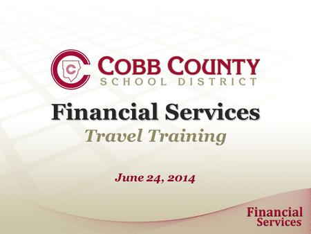 Financial Services Travel Training June 24, 2014.