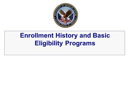 Enrollment History and Basic Eligibility Programs.