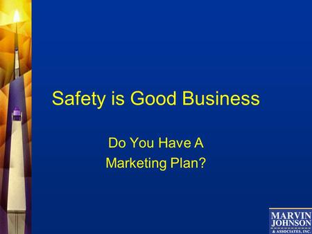 Safety is Good Business Do You Have A Marketing Plan?