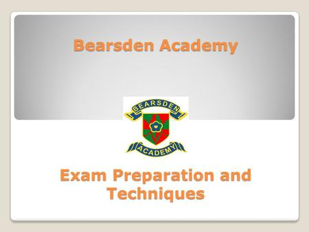 Bearsden Academy Exam Preparation and Techniques.