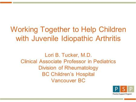 Working Together to Help Children with <strong>Juvenile</strong> Idiopathic <strong>Arthritis</strong>