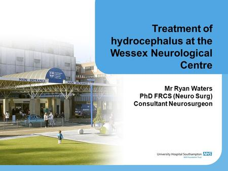 Treatment of hydrocephalus at the Wessex Neurological Centre