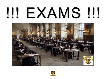 !!! EXAMS !!!. Your exams run from: Day 00.00.00 to Day 00.00.00.
