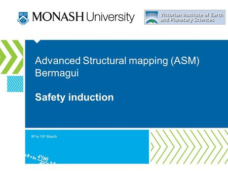 Advanced Structural mapping (ASM) Bermagui Safety induction 9 th to 15 th March.