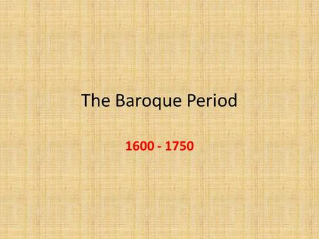 "The Baroque Period 1600 - 1750. The ""Age of Absolutism"" Many rulers exercised absolute power over all their subjects Kings would show their power by trying."