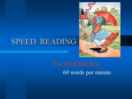 SPEED READING The Little Red Hen 60 words per minute.