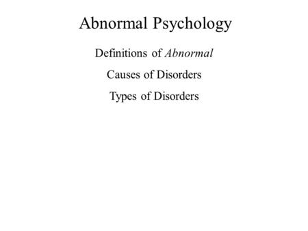 describe and evaluate psychological definitions of abnormal Abnormal psychology is the branch of psychology focused on abnormal behavior and psychopathology, covering a broad range of psychological a person who falls at the very upper end of the curve would fit under our definition of abnormal this person would also be considered a genius.