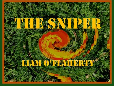The Sniper The Sniper Liam O'Flaherty.