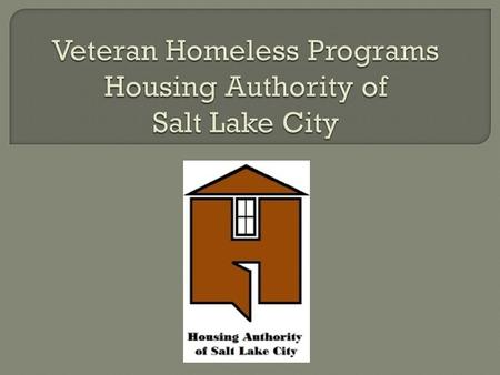  Built in 2007 – First PSH in Utah  100% Low Income Housing Tax Credits $10,742,631 Total Project Cost  $700,000 Cash Flow Loan from Salt Lake City.