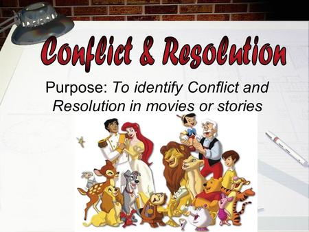 Purpose: To identify Conflict and Resolution in movies or stories.