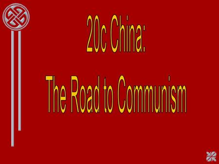 20c China: The Road to Communism.