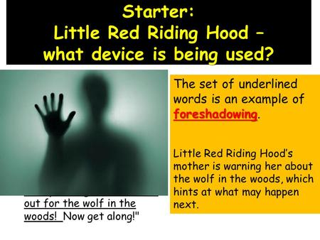 Starter: Little Red Riding Hood – what device is being used? Once upon a time, there was a little girl who lived with her mother. Her mother asked her.