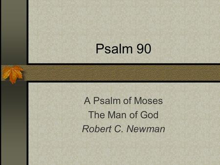 A Psalm of Moses The Man of God Robert C. Newman