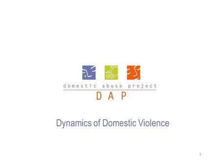 1 Dynamics of Domestic Violence. 2 Course Overview Statistics About Domestic Abuse Myths Causes of Abuse Definitions of Abuse Dynamics of Domestic Abuse.