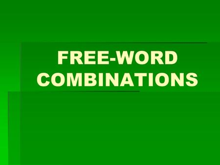 FREE-WORD COMBINATIONS
